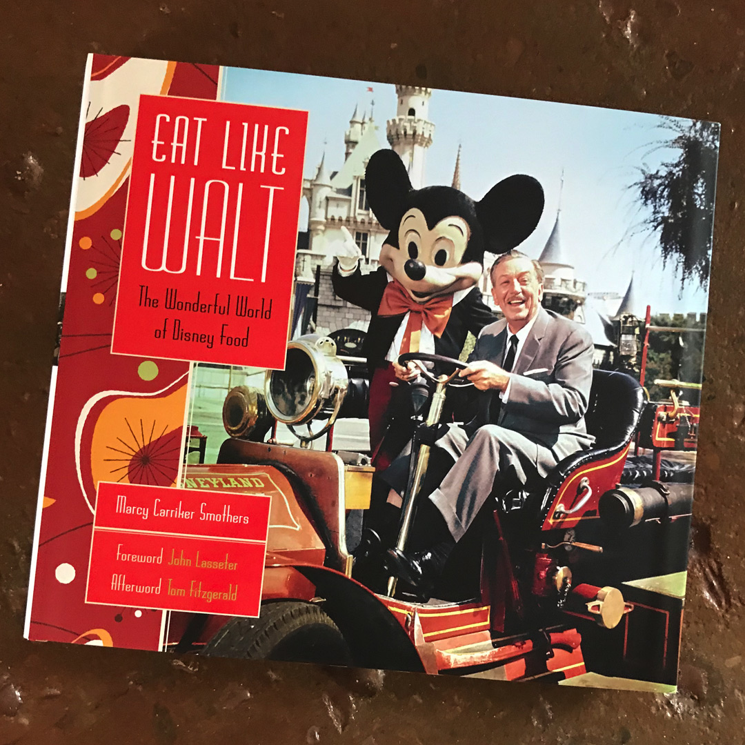 Eat Like Walt : The Wonderful World of Disney Food